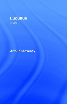 Lucullus: A Life (Hardback)