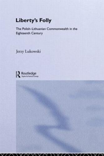 Libertys Folly:Polish Lithuan (Hardback)