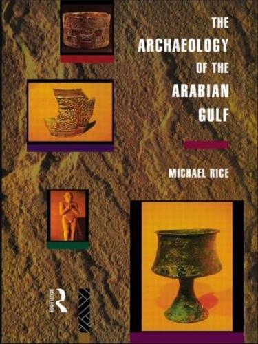 The Archaeology of the Arabian Gulf (Hardback)