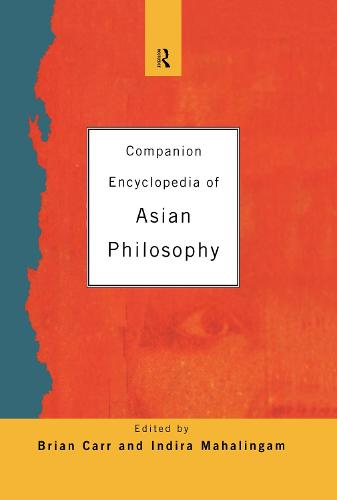 Companion Encyclopedia of Asian Philosophy (Hardback)