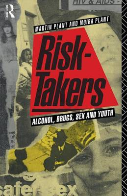 Risk-Takers: Alcohol, Drugs, Sex and Youth (Paperback)