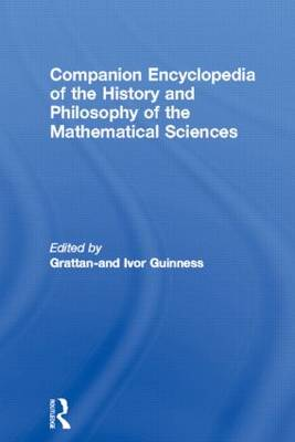 Companion Encyclopedia of the History and Philosophy of the Mathematical Sciences - Routledge Companion Encyclopedias (Hardback)