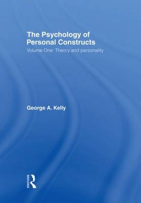 The Psychology of Personal Constructs: Theory and Personality v. 1 (Hardback)