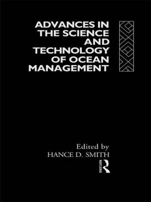 Advances in the Science and Technology of Ocean Management - Routledge Advances in Maritime Research (Hardback)