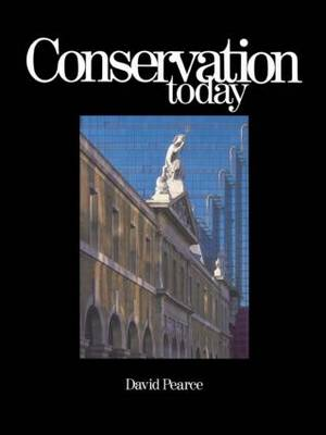 Conservation Today: Conservation in Britain since 1975 (Paperback)