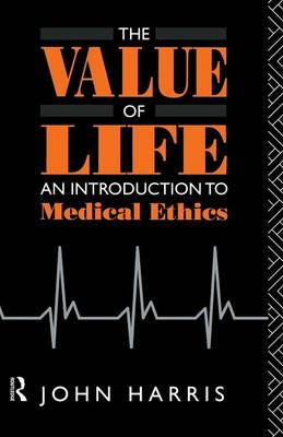 The Value of Life: An Introduction to Medical Ethics (Paperback)
