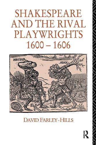 Shakespeare and the Rival Playwrights, 1600-1606 (Hardback)