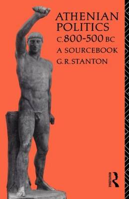 Athenian Politics c800-500 BC: A Sourcebook - Routledge Sourcebooks for the Ancient World (Paperback)