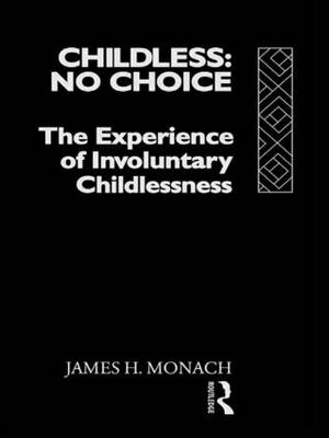 Childless: No Choice: The Experience of Involuntary Childlessness (Hardback)