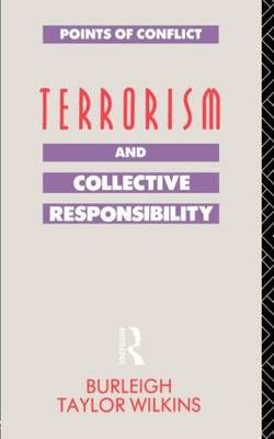 Terrorism and Collective Responsibility - Points of Conflict (Paperback)