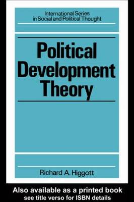 Political Development Theory: The Contemporary Debate (Paperback)