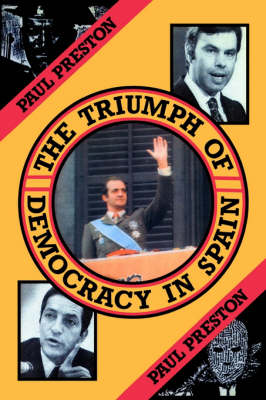 The Triumph of Democracy in Spain (Paperback)