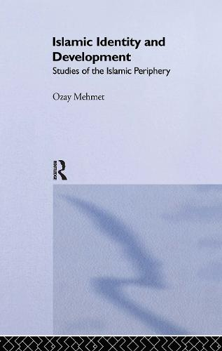 Islamic Identity and Development: Studies of the Islamic Periphery (Hardback)