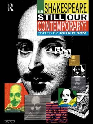 Is Shakespeare Still Our Contemporary? (Paperback)