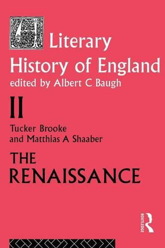 The Literary History of England: The Renaissance (1500-1600) Volume 2 (Paperback)
