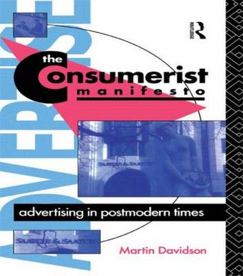 The Consumerist Manifesto: Advertising in Postmodern Times - Comedia (Paperback)