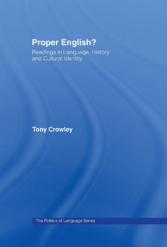 Proper English?: Readings in Language, History and Cultural Identity (Hardback)
