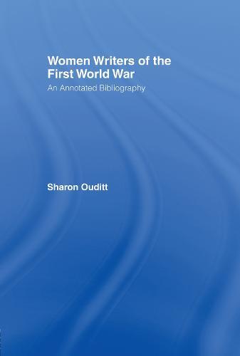 Women Writers of the First World War: An Annotated Bibliography (Hardback)