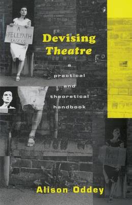 Devising Theatre: A Practical and Theoretical Handbook (Paperback)