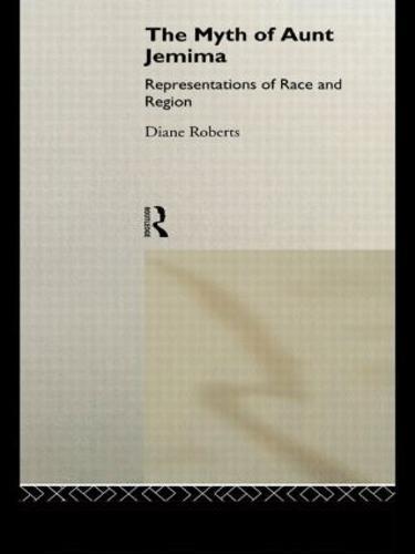 The Myth of Aunt Jemima: White Women Representing Black Women (Paperback)