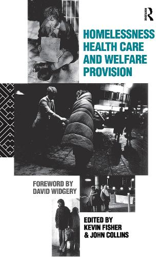 Homelessness, Health Care and Welfare Provision (Paperback)