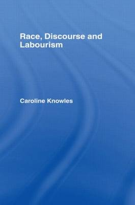 Race, Discourse and Labourism - International Library of Sociology (Hardback)