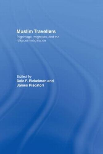 Muslim Travellers: Pilgrimage, Migration and the Religious Imagination (Hardback)