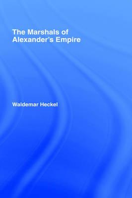 The Marshals of Alexander's Empire (Hardback)