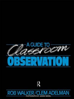 A Guide to Classroom Observation (Paperback)