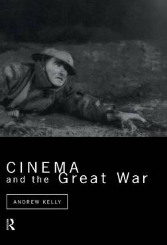 Cinema and the Great War - Cinema and Society (Hardback)