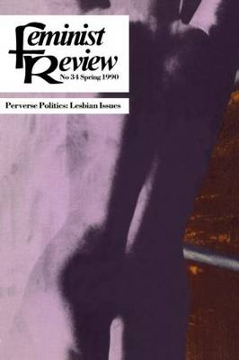 Feminist Review: Perverse Politics Issue 34 (Paperback)