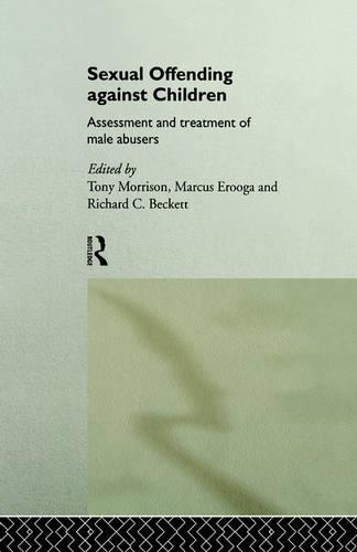 Sexual Offending Against Children: Assessment and Treatment of Male Abusers (Paperback)