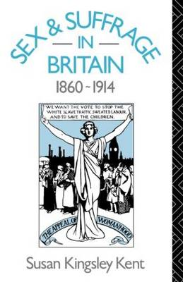 Sex and Suffrage in Britain 1860-1914 (Paperback)