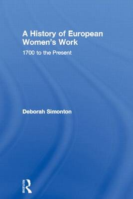 A History of European Women's Work: 1700 to the Present (Paperback)