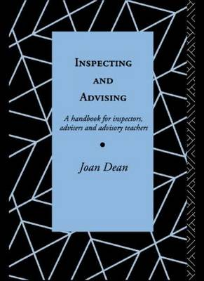Inspecting and Advising: A Handbook for Inspectors, Advisers and Teachers (Paperback)