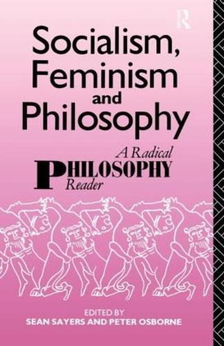 Socialism, Feminism and Philosophy: A Radical Philosophy Reader (Paperback)