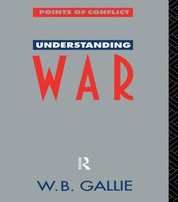 Understanding War: An Essay on the Nuclear Age - Points of Conflict (Paperback)