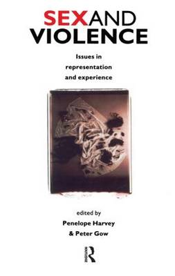 Sex and Violence: The Psychology of Violence and Risk Assessment (Paperback)