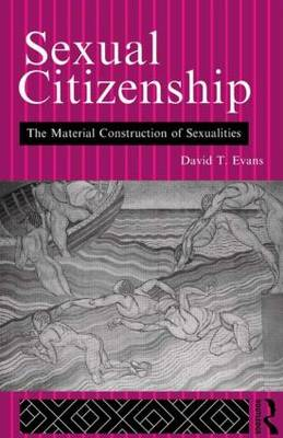 Sexual Citizenship: The Material Construction of Sexualities (Paperback)