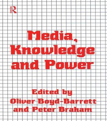 Media, Knowledge and Power (Paperback)