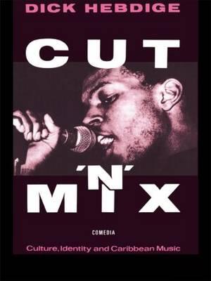 Cut `n' Mix: Culture, Identity and Caribbean Music - Comedia (Paperback)