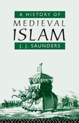 A History of Medieval Islam (Paperback)