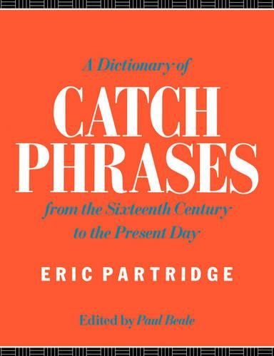 A Dictionary of Catch Phrases (Paperback)