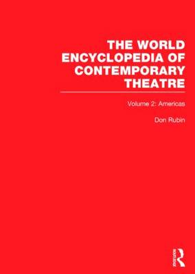 World Encyclopedia of Contemporary Theatre: Volume 2: The Americas (Hardback)