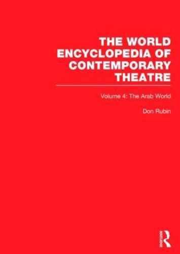 World Encyclopedia of Contemporary Theatre Volume 4: The Arab World (Hardback)