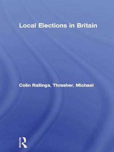 Local Elections in Britain (Hardback)