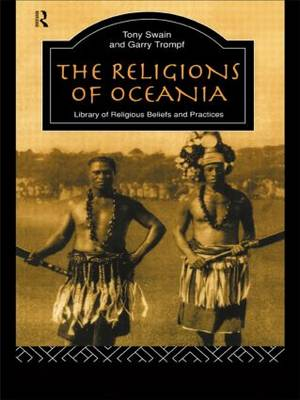 The Religions of Oceania - The Library of Religious Beliefs and Practices (Paperback)