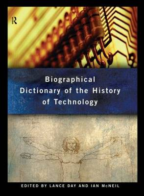 Biographical Dictionary of the History of Technology (Hardback)