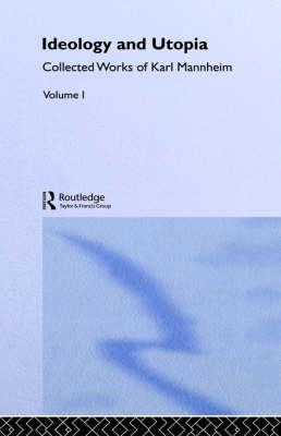 Ideology and Utopia - Routledge Classics in Sociology (Hardback)