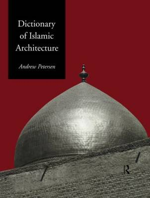 Dictionary of Islamic Architecture (Hardback)